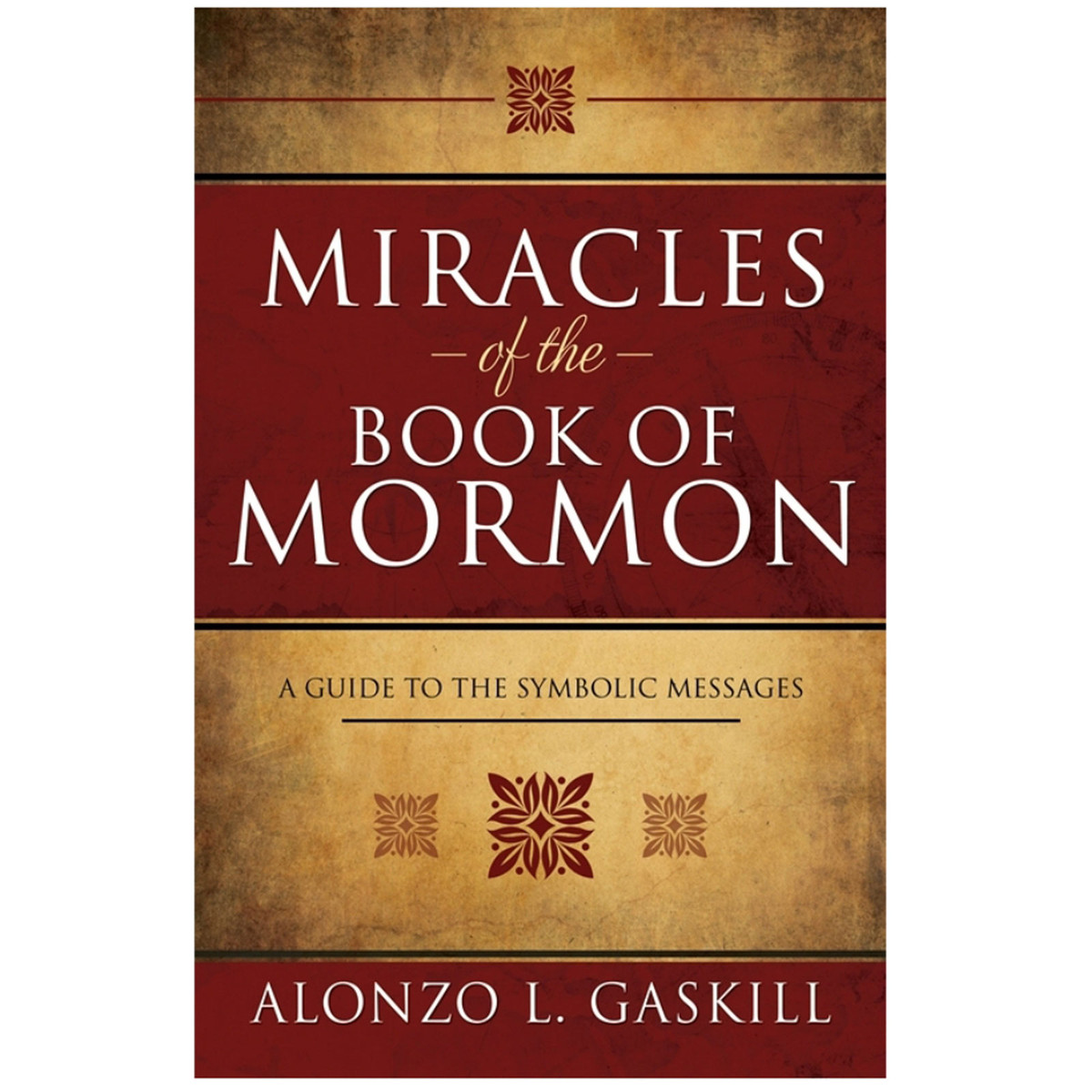 Miracles Of The Book Of Mormon By Alonzo L. Gaskill