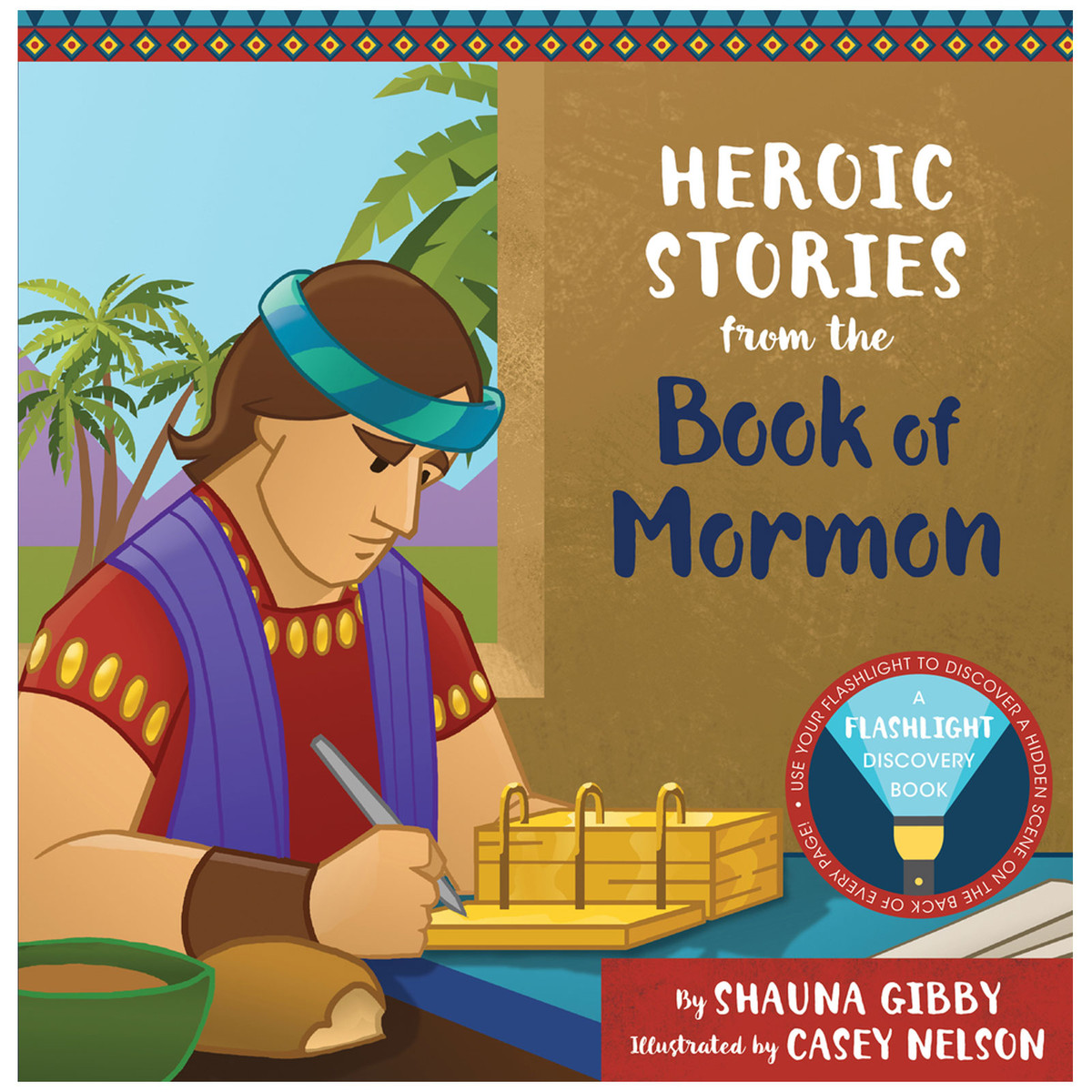 Heroic Stories From The Book Of Mormon By Shauna Gibby Illustrated Casey Nelson