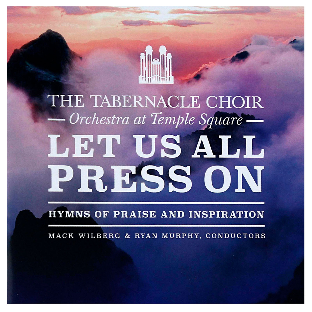The Tabernacle Choir Orchestra at Temple Square: Let Us All Press On - CD