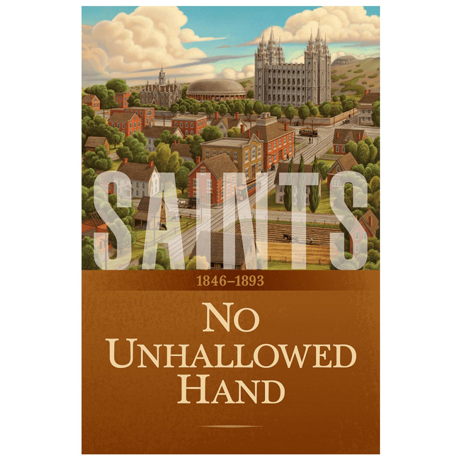 Saints: No Unhallowed Hand, 1846–1893 Vol. 2