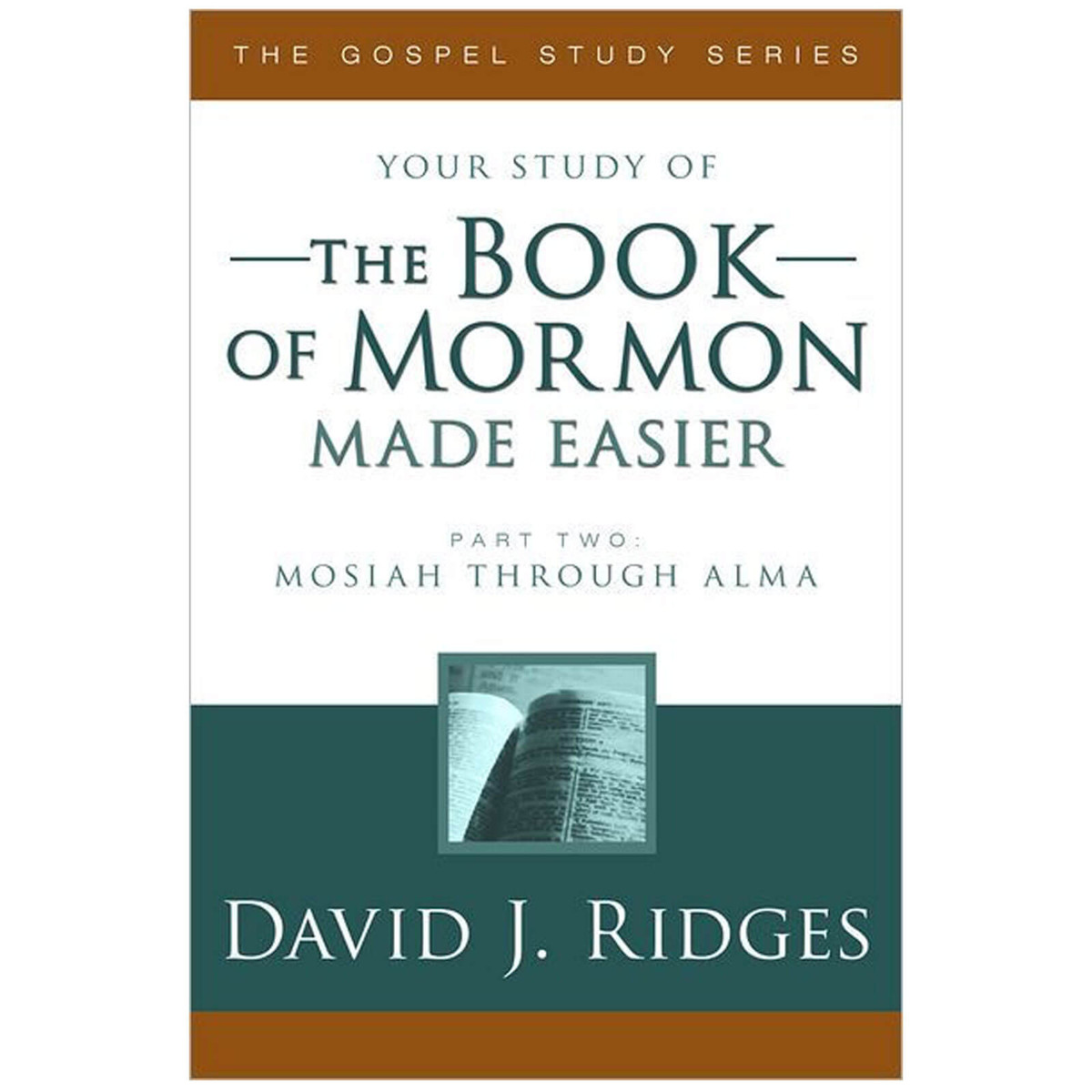 Your Study of the Book Of Mormon Made Easier Part Two By David J. Ridges